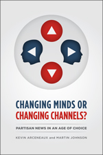 Changing Minds or Changing Channels? Partisan News in an Age of Choice, University of Chicago Press