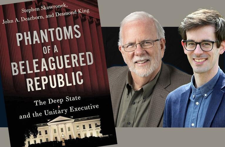 Q & A with Steve Skowronek & John Dearborn