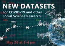 image of data and coronavirus with text: New Datasets for COVID-19 and other social science research